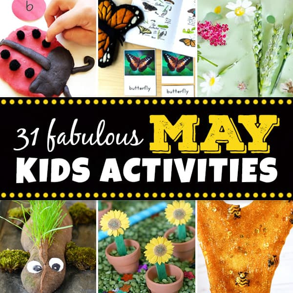 31 Fabulous May Kids Activities
